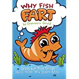 Why Fish Fart: Gross but True Things You'll Wish You Didn't Know
