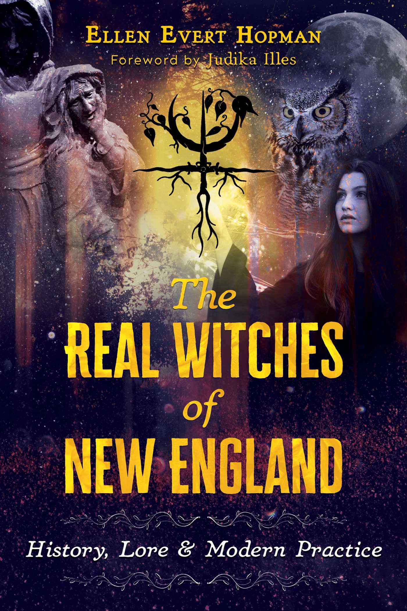 The Real Witches of New England: History, Lore, and Modern Practice PDF