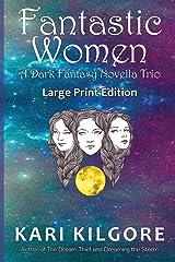 Fantastic Women: A Dark Fantasy Novella Trio Paperback
