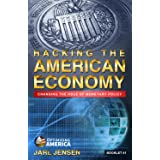 Hacking The American Economy: Changing the role of monetary policy (Optimizing America Booklets Book 1)