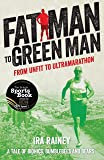 Fat Man to Green Man: From Unfit to Ultramarathon
