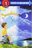 Sunshine, Moonshine (Step-Into-Reading, Step 1)