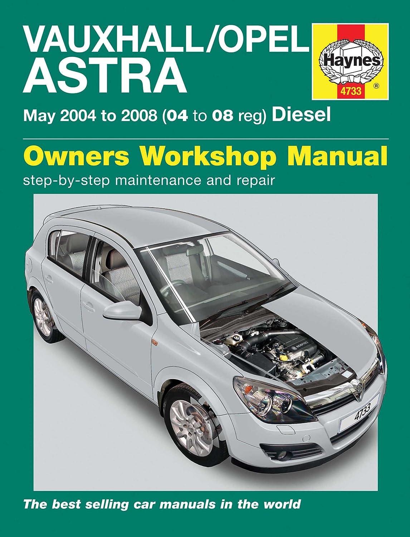4733 Haynes Manual Vauxhall Astra Diesel 04-08: Amazon.co.uk: Car &  Motorbike