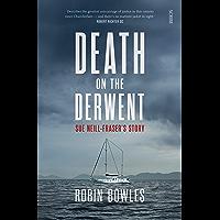 Death on the Derwent: Sue Neill-Fraser's story