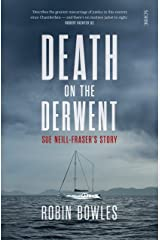 Death on the Derwent: Sue Neill-Fraser's story Kindle Edition