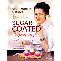 Sugar Coated Seasons : Bake with Love (English Edition)
