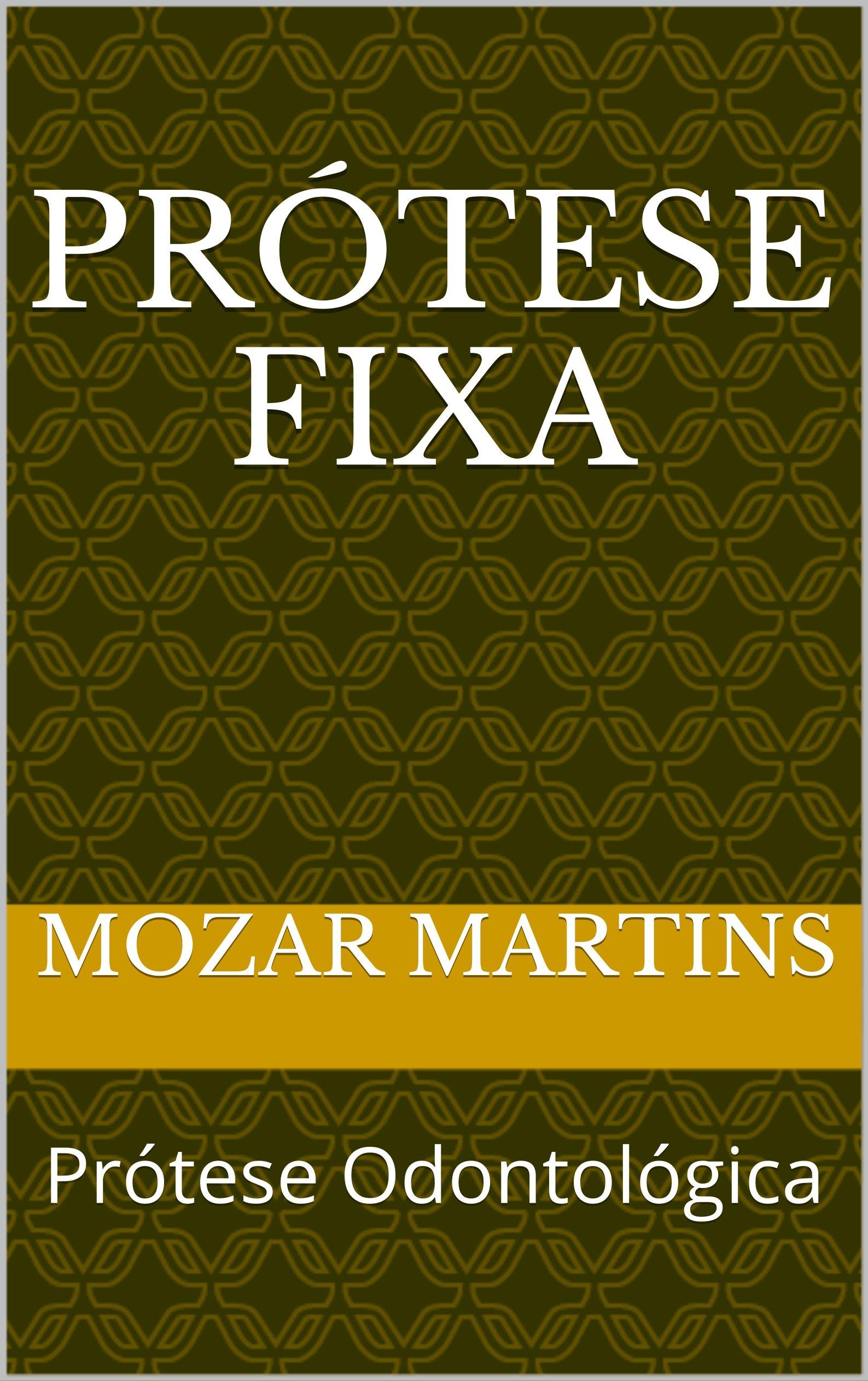 Prótese Fixa  Prótese Odontológica  Portuguese Edition