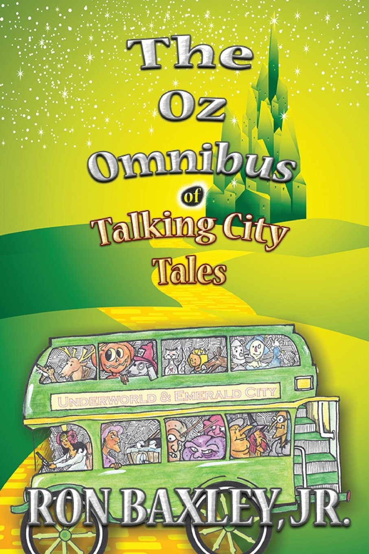 The Oz Omnibus of Talking City Tales: Amazon.es: Baxley Jr ...