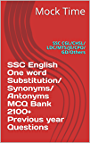 SSC English - One word Substitution/Synonyms/Antonyms- MCQ Bank 2100+ Previous year Questions : SSC CGL/CHSL/LDC/MTS/JE/CPO/GD/Others