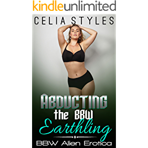 Abducting the BBW Earthling - An Alien Romance: A Paranormal Alien Romance