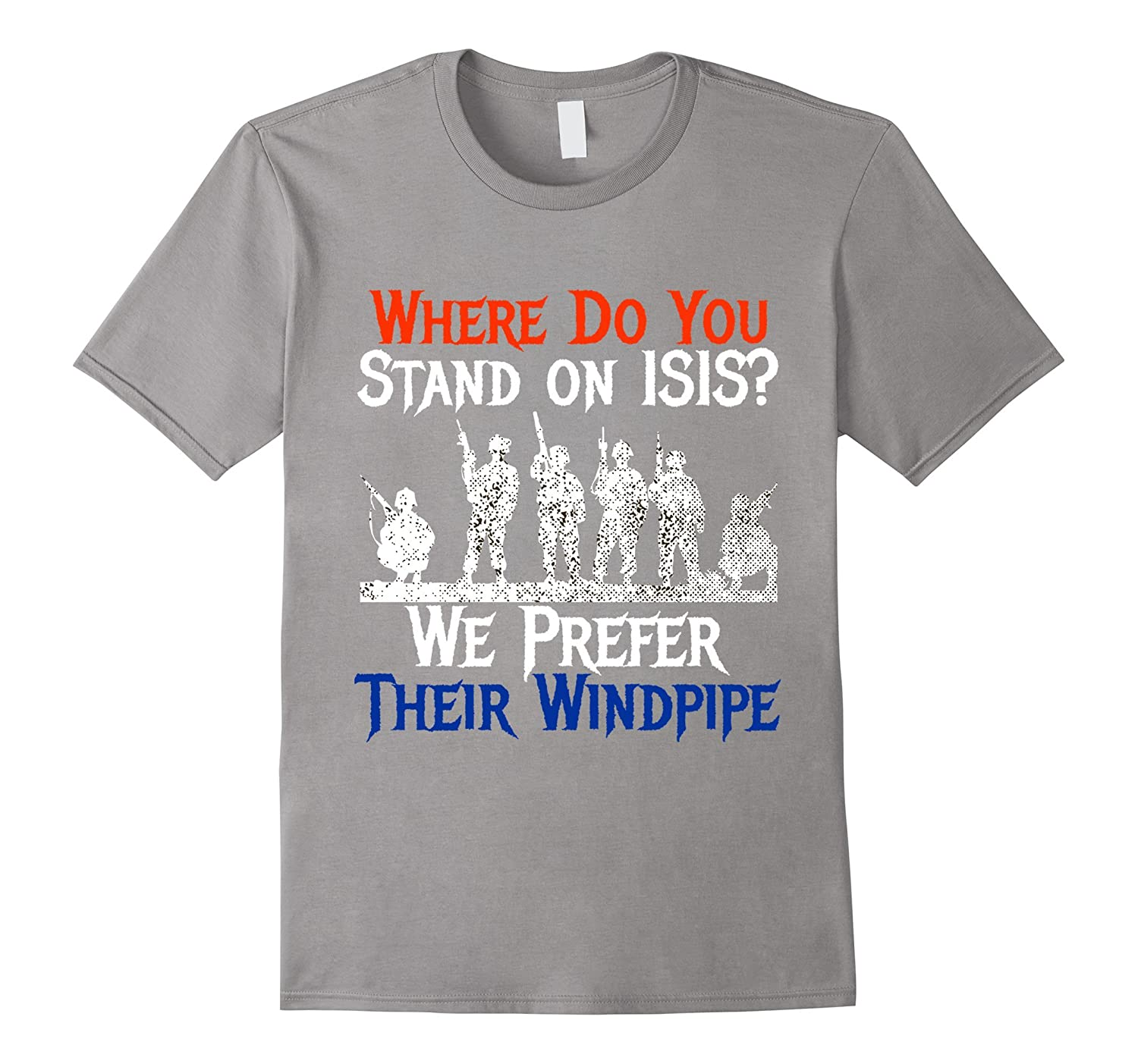 Where Do You Stand on ISIS? We Prefer Their Windpipe T-Shirt-BN