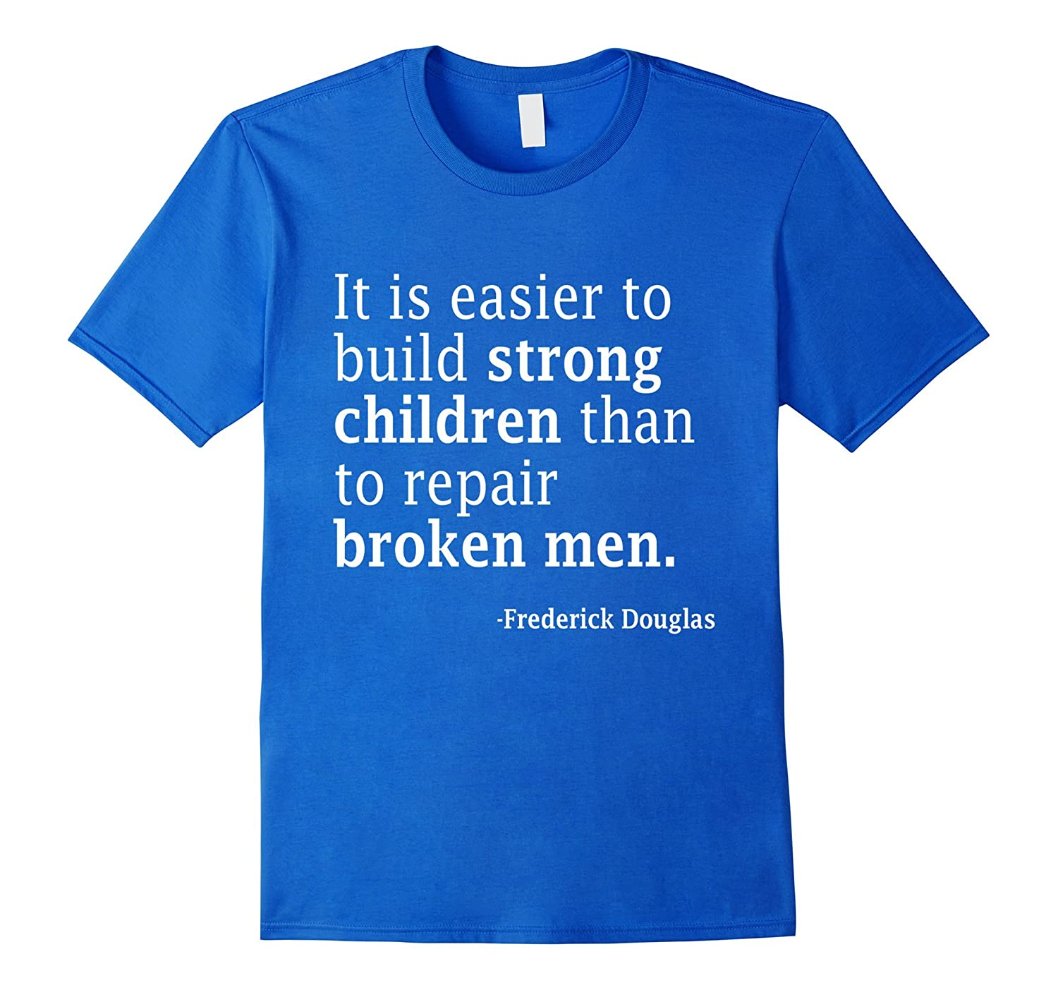 Narrative Of The Life Of Frederick Douglass Quotes: Frederick Douglass It Is Easier To Build Strong Ultra Soft
