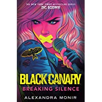 Black Canary: Breaking Silence: DC Icons Black Canary Novel