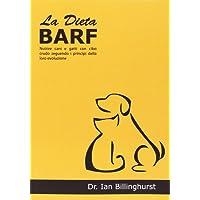 La dieta BARF. Nutrire cani e gatti con cibo crudo seguendo i principi dell'evoluzione