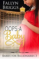 Oops-A-Baby (Babies For Billionaires Book 3) Kindle Edition