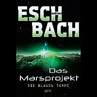 Die blauen Türme: Das Marsprojekt (2) (German Edition)