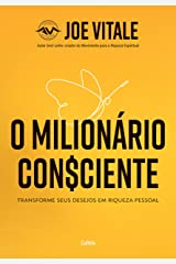 O Milionário Consciente: Transforme seus desejos em riqueza pessoal eBook Kindle
