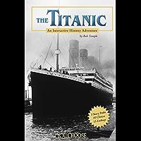The Titanic (You Choose: History)