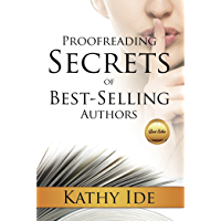 Proofreading Secrets of Best-Selling Authors (Writing With Excellence Book 8)