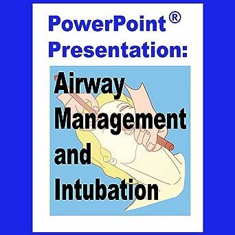 Amazon com: Intubation & Airway Management PowerPoint: Christine E