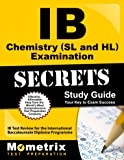 Ib Chemistry Sl and Hl Examination Secrets: IB Test Review for the International Baccalaureate Diploma Programme