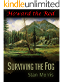 Howard the Red: Surviving the Fog