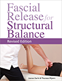 Fascial Release for Structural Balance, Revised Edition (English Edition)