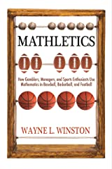 Mathletics: How Gamblers, Managers, and Sports Enthusiasts Use Mathematics in Baseball, Basketball, and Football Kindle Edition