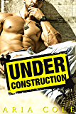 Under Construction (Blue Collar Alphas Book 1) (English Edition)
