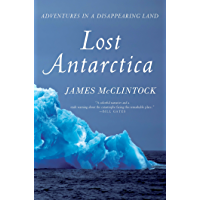 Lost Antarctica: Adventures in a Disappearing Land (MacSci) (English Edition)