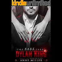 Uma Babá Para Dylan King (Dinastia King Livro 2)