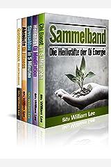 Sammelband:  Die Heilkräfte der Qi Energie: Meditation, Fitness, Gesundheit - Die Kräfte des inneren Qi für jede Lebenslage (German Edition) Kindle Edition