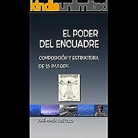 EL PODER DEL ENCUADRE: COMPOSICIÓN Y ESTRUCTURA DE LA IMAGEN (IMAGEN FÁCIL nº 5)