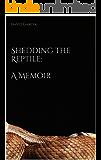 Shedding the Reptile: A Memoir