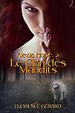 Le Clan des maudits: Alexia Hope, Tome 2