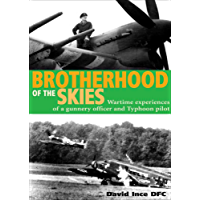 Brotherhood of the Skies: Wartime Experiences of a Gunnery Officer and Typhoon Pilot