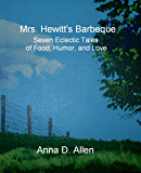 Mrs. Hewitt's Barbeque - Seven Eclectic Tales of Food, Humor, and Love
