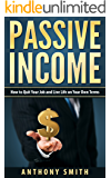 Passive Income:How to Quit Your Job and Live Life on Your Own Terms (English Edition)