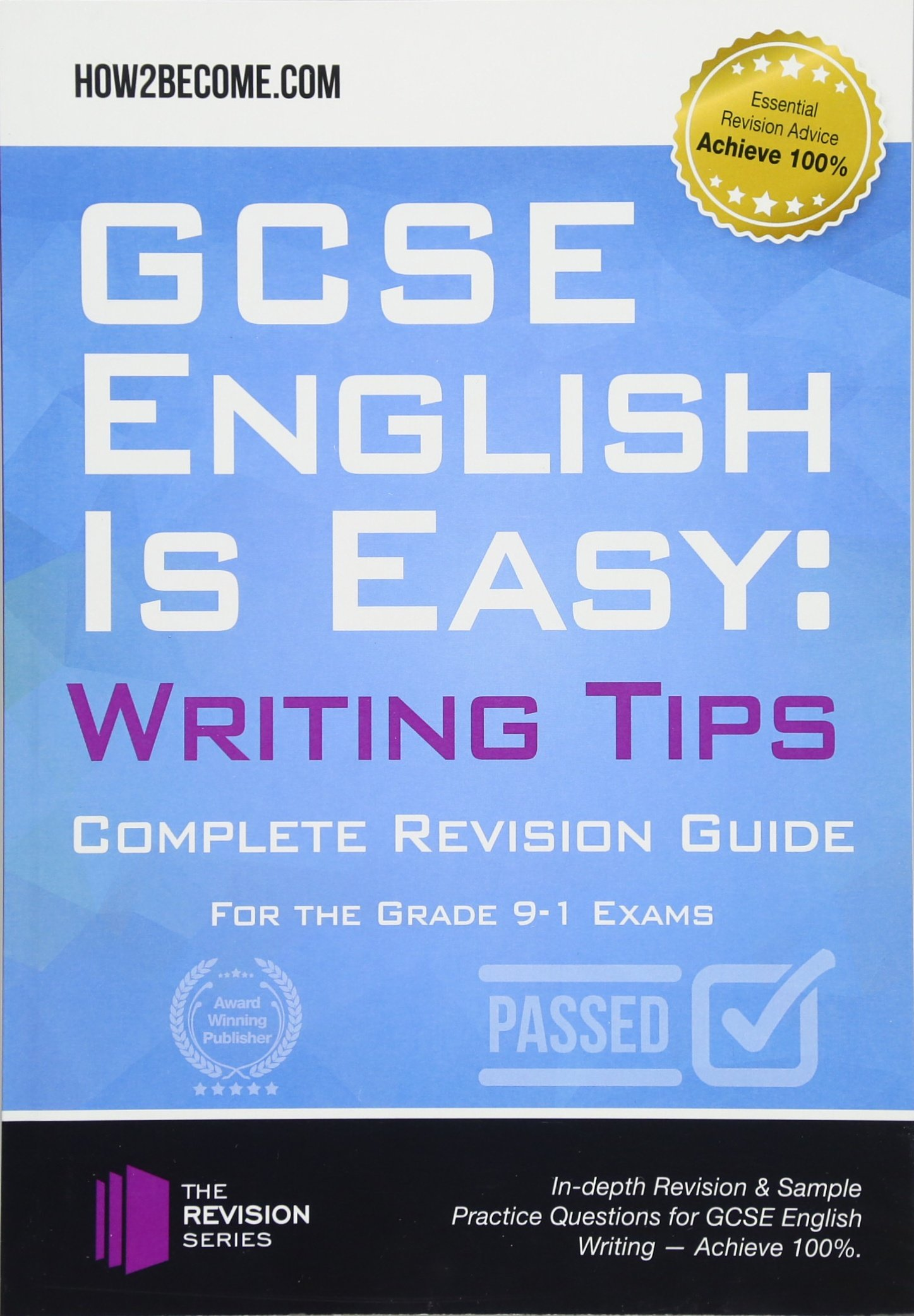 GCSE English is Easy: Writing Tips: Complete Revision Guide for the