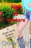 Path to Nowhere (A Shady Acres Mystery) (Volume 2)
