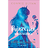 Prinzessin undercover – Enthüllungen: (Band 2) (German Edition)