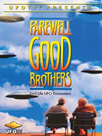 amazon com farewell good brothers real life ufo encounters