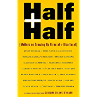 Half and Half: Writers on Growing Up Biracial and Bicultural (English Edition)