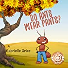 Do Ants Wear Pants?: A Children's Rhyming Book (Rhyme Time 1)
