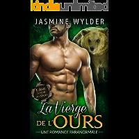 La Vierge de l'Ours: Une Romance Paranormale (L'Âme soeur de l'Ours t. 1) (French Edition)
