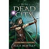 To the Dead City (The Glyst Saga Book 1)