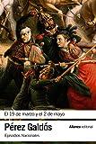 El 19 de marzo y el 2 de mayo: Episodios Nacionales, 3/Primera serie (El Libro De Bolsillo - Bibliotecas De Autor - Biblioteca Pérez Galdós - Episodios Nacionales)