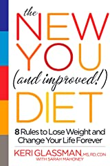 The New You and Improved Diet: 8 Rules to Lose Weight and Change Your Life Forever Hardcover