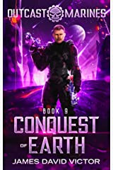 Conquest of Earth (Outcast Marines Book 9) Kindle Edition