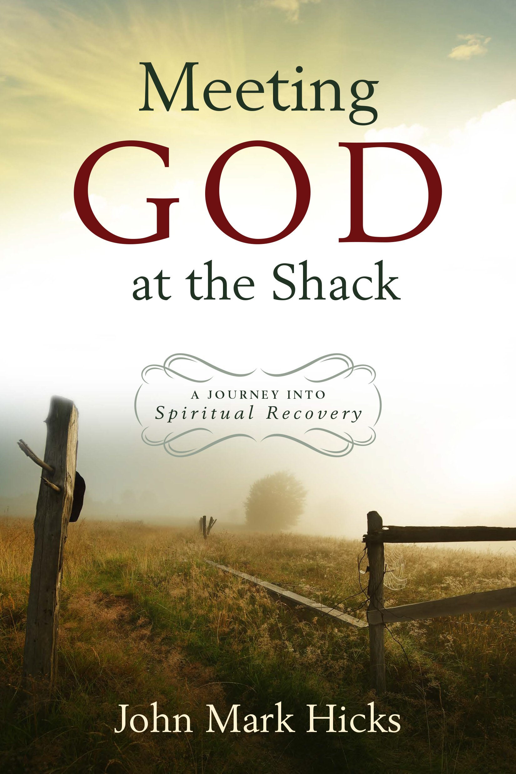 Meeting God at The Shack: A Journey Into Spiritual Recovery pdf